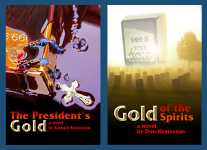"""The President's Gold"" and ""Gold of the Spirits"""